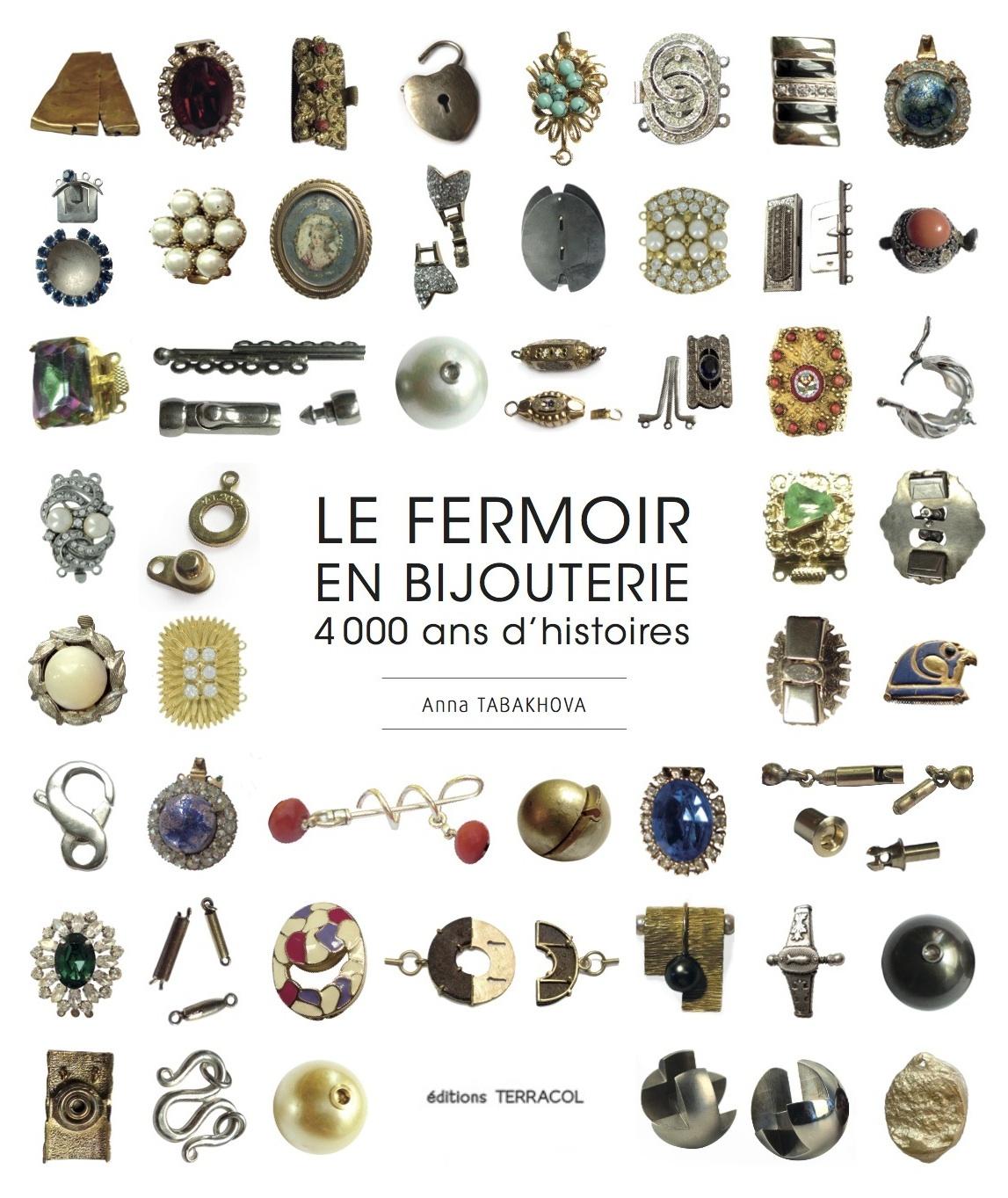 Le fermoir en bijouterie, 4000 ans d'histoires par anna tabakhova, éditions Terracol